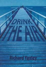 v_yaxley_drink_the_air